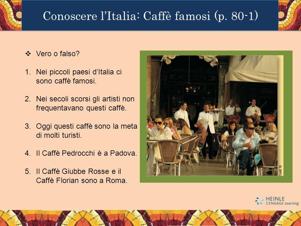Conoscere l'Italia: Caffè famosi (p. 80-1)