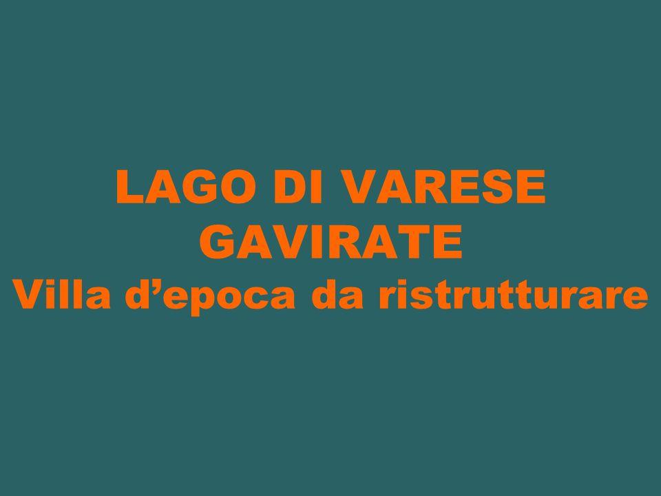 LAGO DI VARESE GAVIRATE Villa d'epoca da ristrutturare