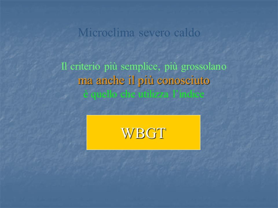 WBGT Microclima severo caldo ma anche il più conosciuto