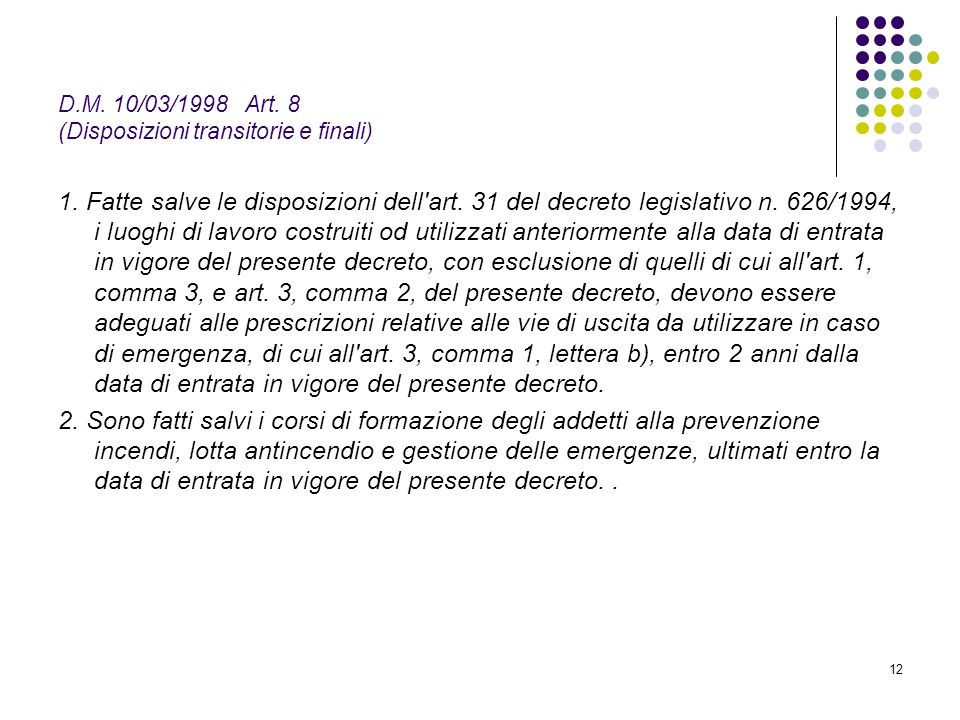 D.M. 10/03/1998 Art. 8 (Disposizioni transitorie e finali)