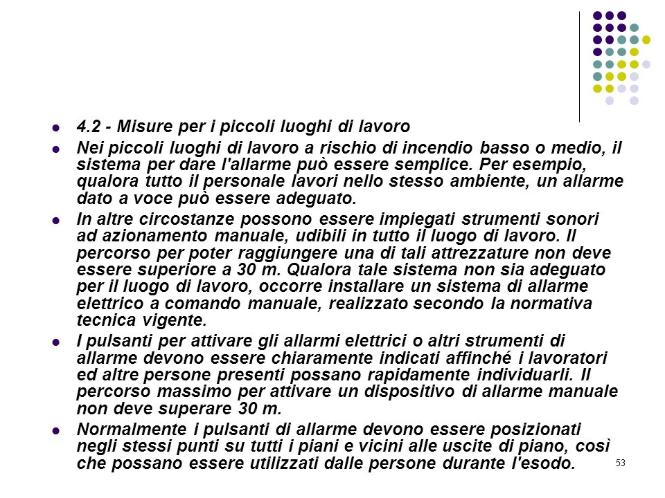 D.M. 10/03/1998 Allegato IV Misure per la rivelazione e l'allarme in caso di incendio