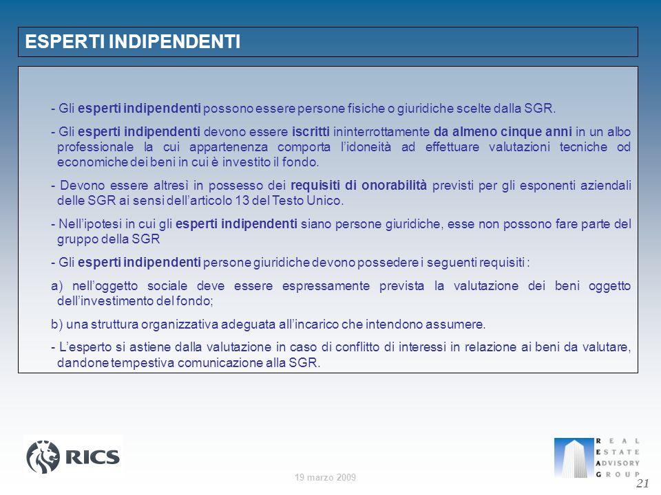 ESPERTI INDIPENDENTI - Gli esperti indipendenti possono essere persone fisiche o giuridiche scelte dalla SGR.