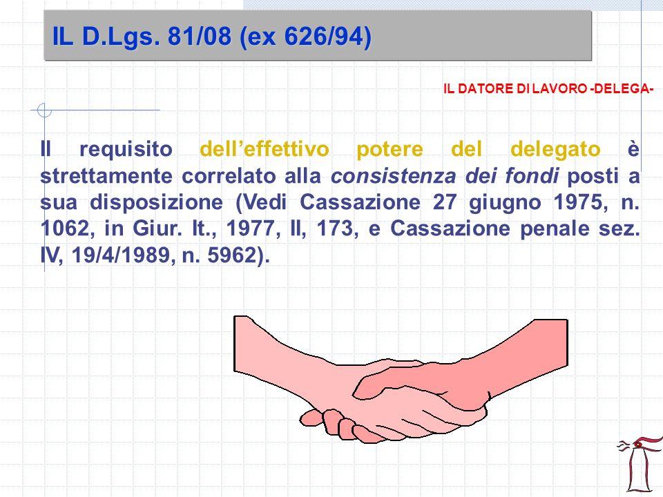 IL D.Lgs. 81/08 (ex 626/94) IL DATORE DI LAVORO -DELEGA-