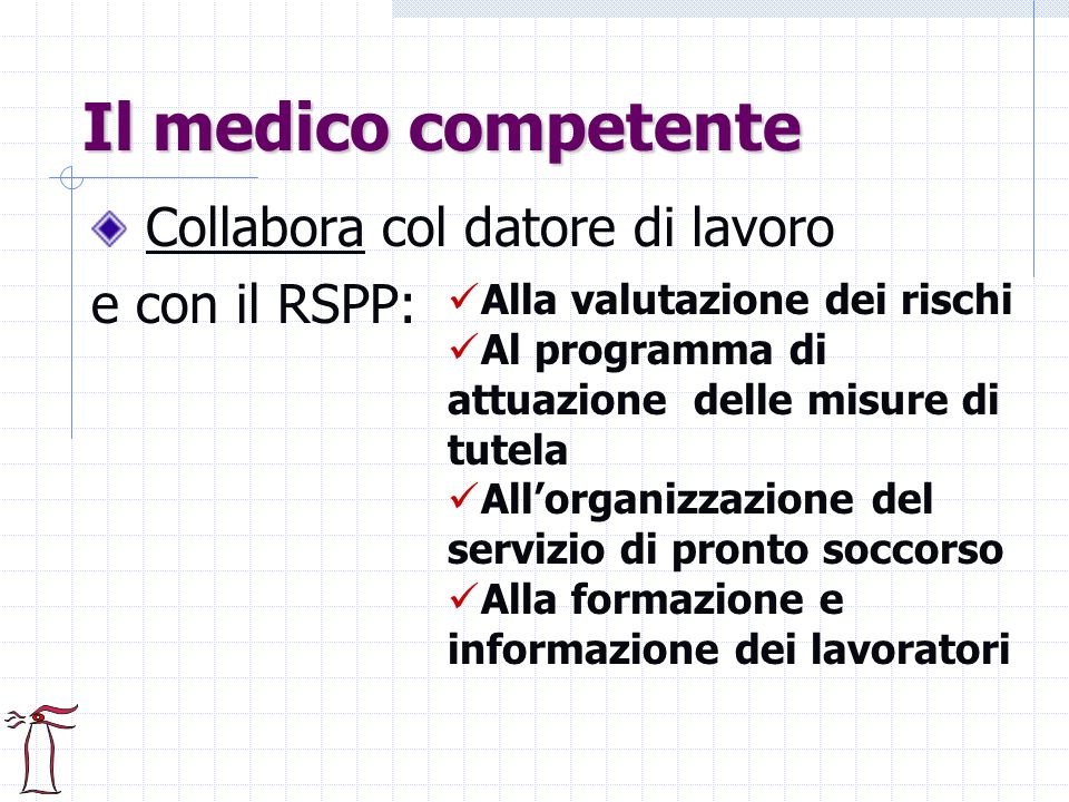 Il medico competente e con il RSPP: Collabora col datore di lavoro