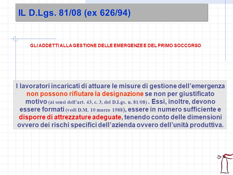 IL D.Lgs. 81/08 (ex 626/94) GLI ADDETTI ALLA GESTIONE DELLE EMERGENZE E DEL PRIMO SOCCORSO.