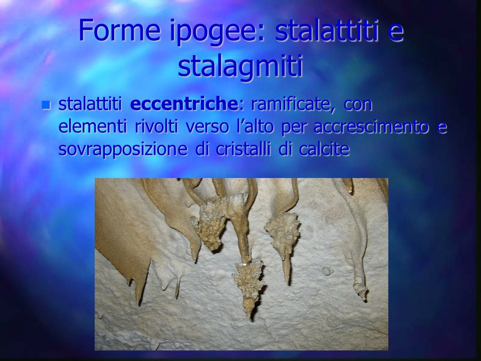 Forme ipogee: stalattiti e stalagmiti