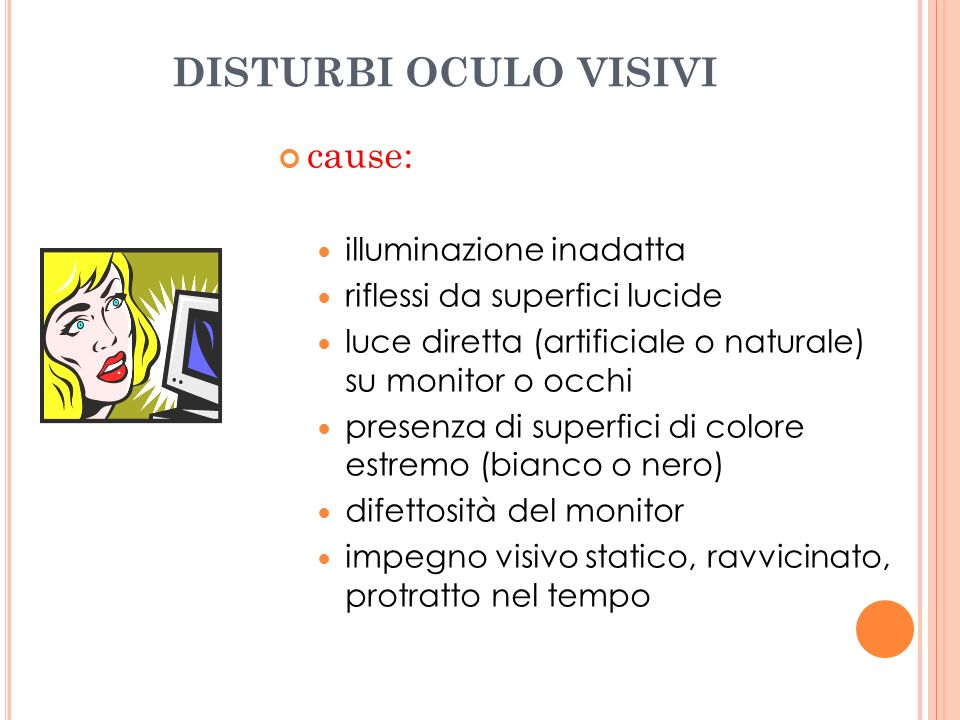 DISTURBI OCULO VISIVI cause: illuminazione inadatta