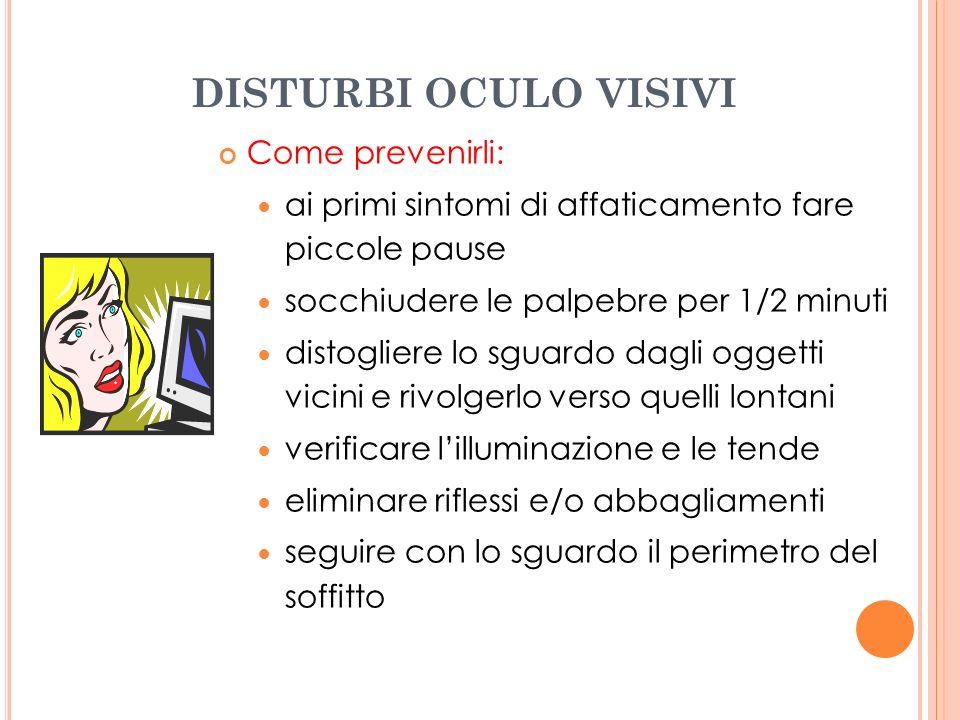DISTURBI OCULO VISIVI Come prevenirli: