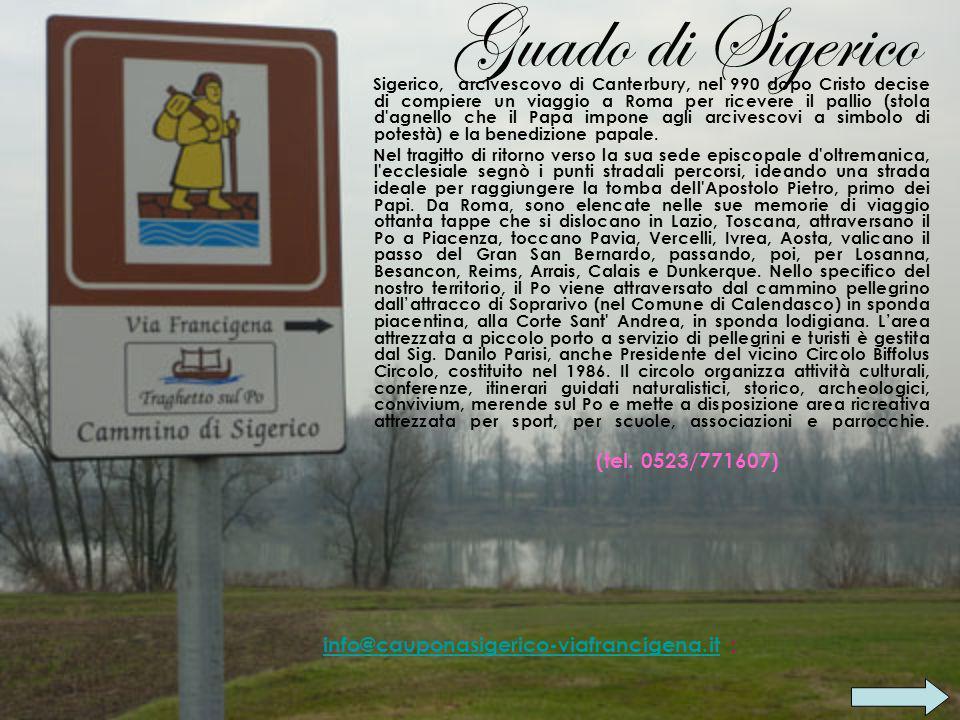 Guado di Sigerico (tel. 0523/771607)