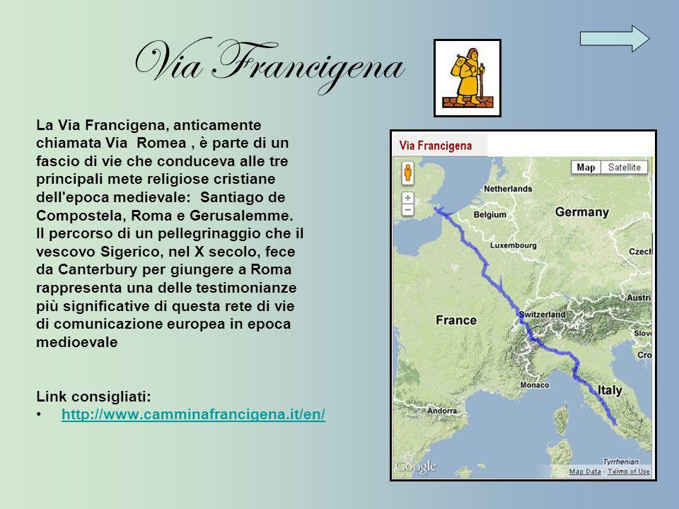 Via Francigena La Via Francigena, anticamente