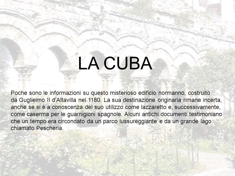LA CUBA Poche sono le informazioni su questo misterioso edificio normanno, costruito.