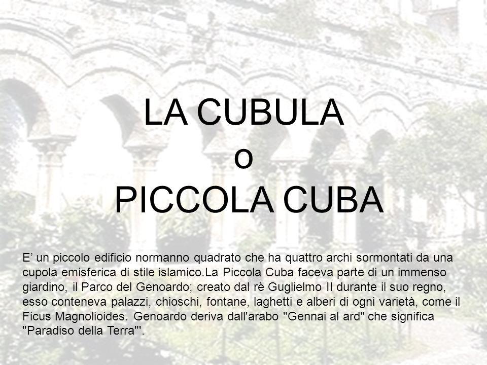 LA CUBULA o PICCOLA CUBA