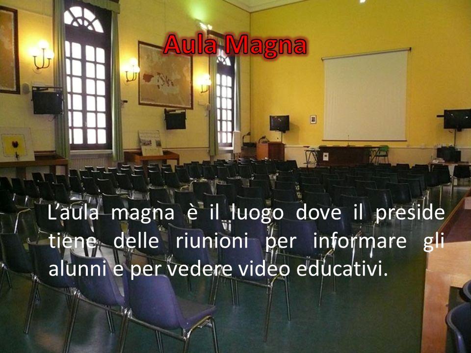 Aula Magna L'aula magna è il luogo dove il preside tiene delle riunioni per informare gli alunni e per vedere video educativi.