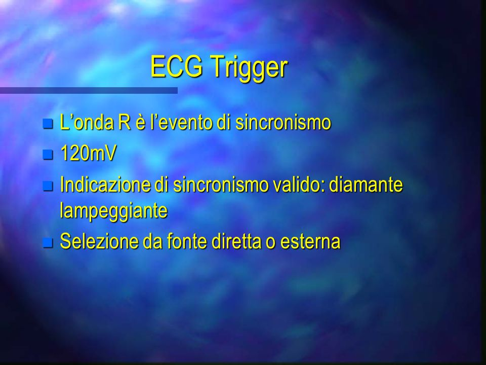 ECG Trigger L'onda R è l'evento di sincronismo 120mV