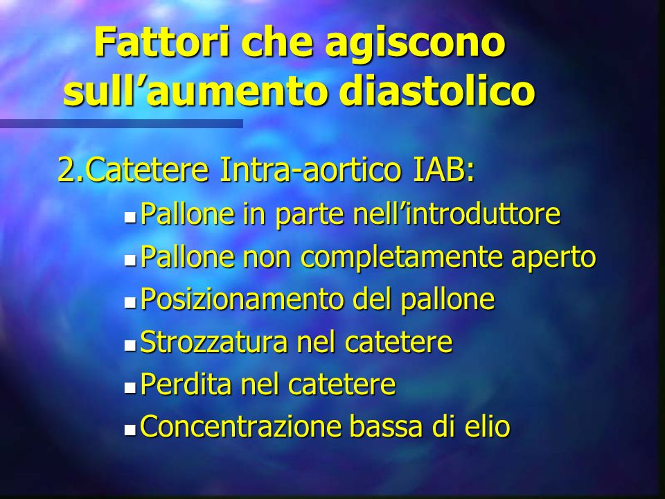 Fattori che agiscono sull'aumento diastolico