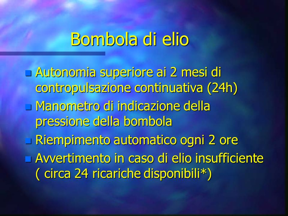 Bombola di elio Autonomia superiore ai 2 mesi di contropulsazione continuativa (24h) Manometro di indicazione della pressione della bombola.