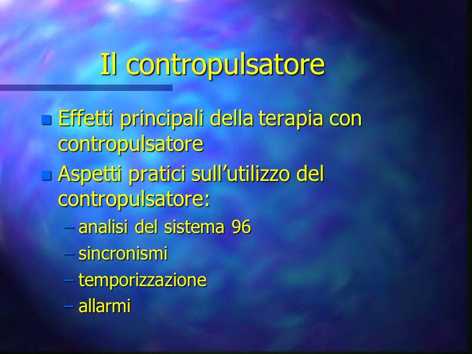 Il contropulsatore Effetti principali della terapia con contropulsatore. Aspetti pratici sull'utilizzo del contropulsatore: