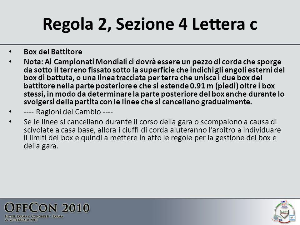 Regola 2, Sezione 4 Lettera c