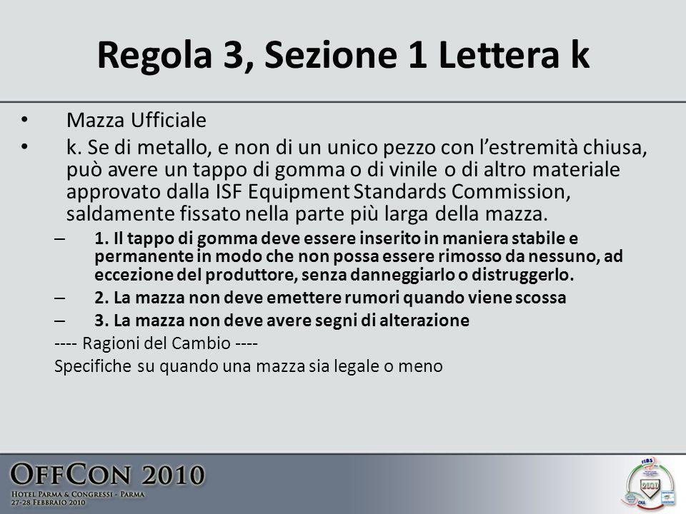 Regola 3, Sezione 1 Lettera k