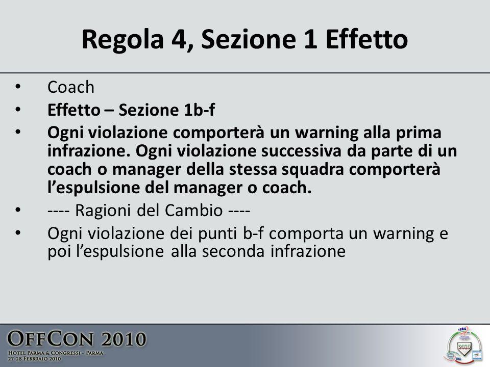 Regola 4, Sezione 1 Effetto