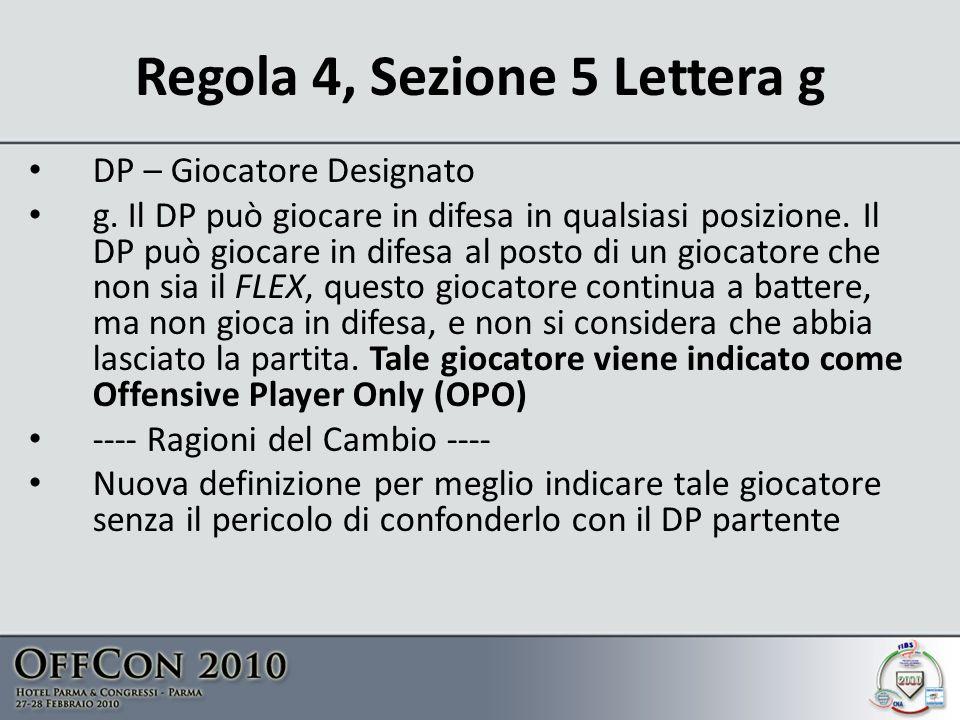 Regola 4, Sezione 5 Lettera g