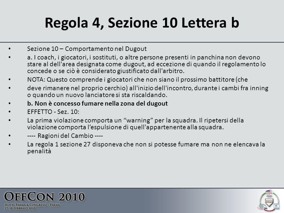 Regola 4, Sezione 10 Lettera b