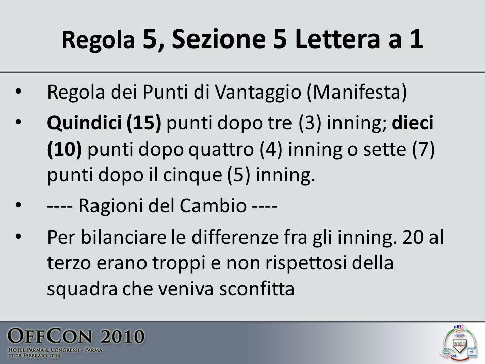 Regola 5, Sezione 5 Lettera a 1