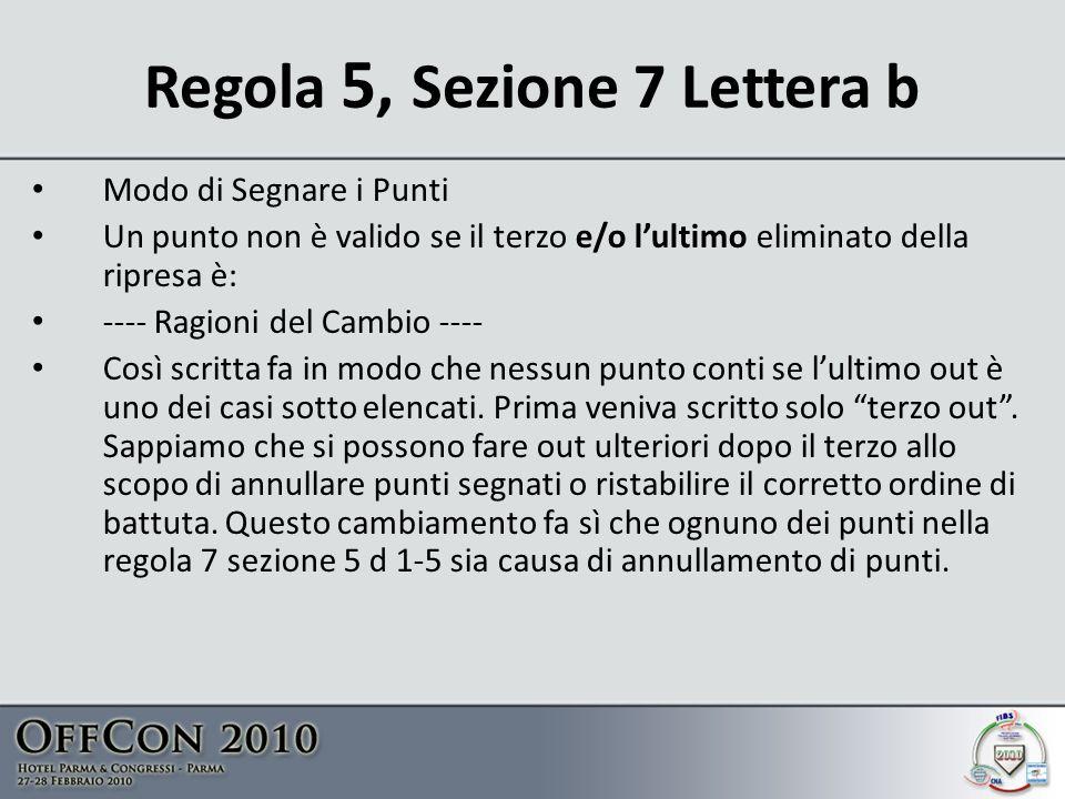 Regola 5, Sezione 7 Lettera b