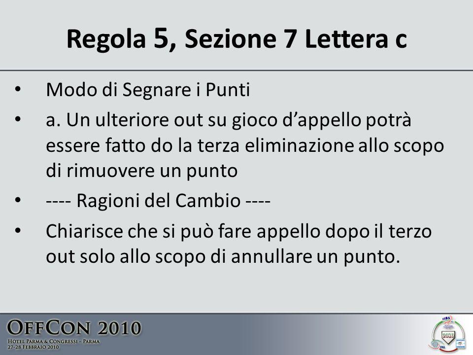 Regola 5, Sezione 7 Lettera c