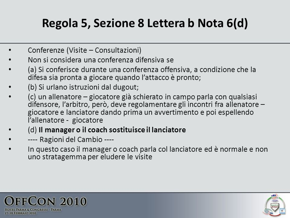 Regola 5, Sezione 8 Lettera b Nota 6(d)