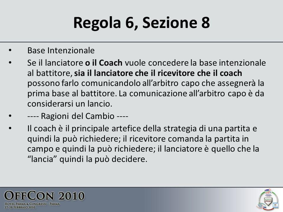 Regola 6, Sezione 8 Base Intenzionale