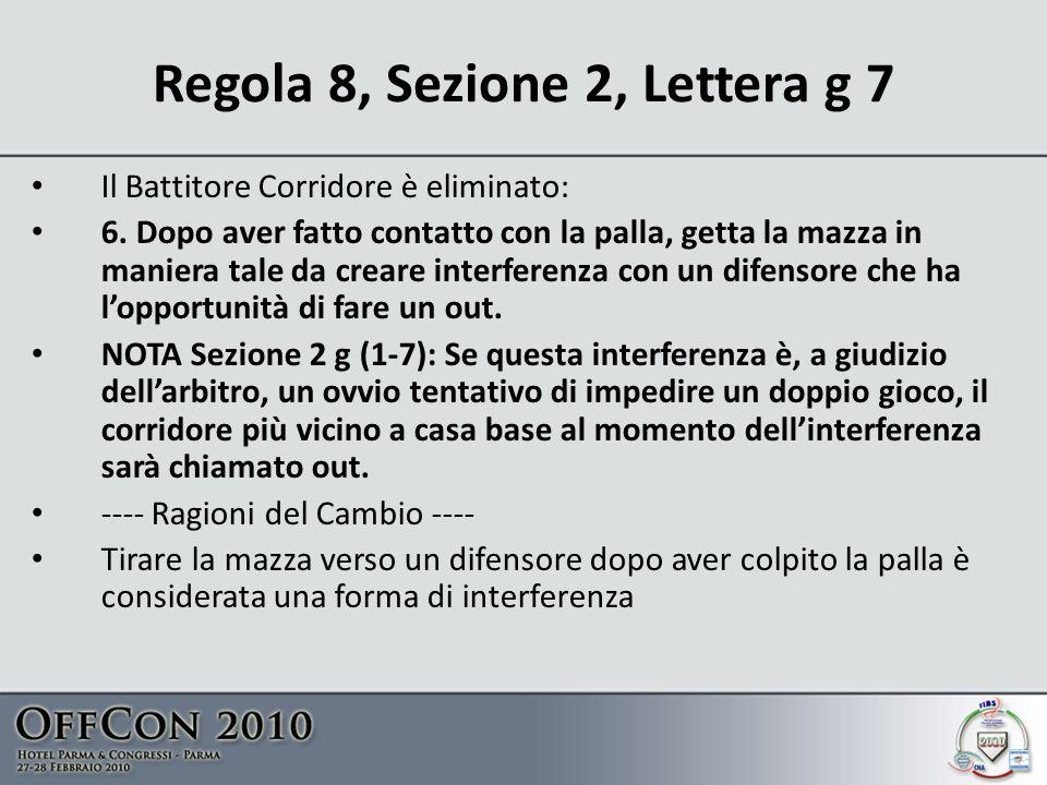 Regola 8, Sezione 2, Lettera g 7