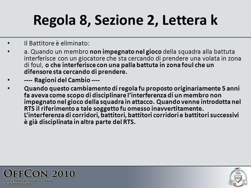 Regola 8, Sezione 2, Lettera k