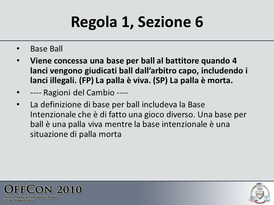 Regola 1, Sezione 6 Base Ball