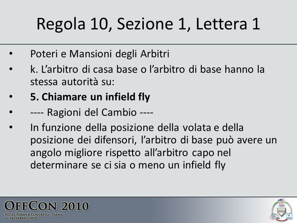Regola 10, Sezione 1, Lettera 1