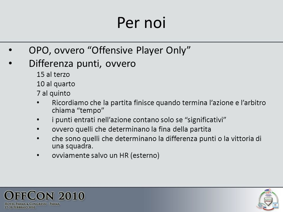 Per noi OPO, ovvero Offensive Player Only Differenza punti, ovvero
