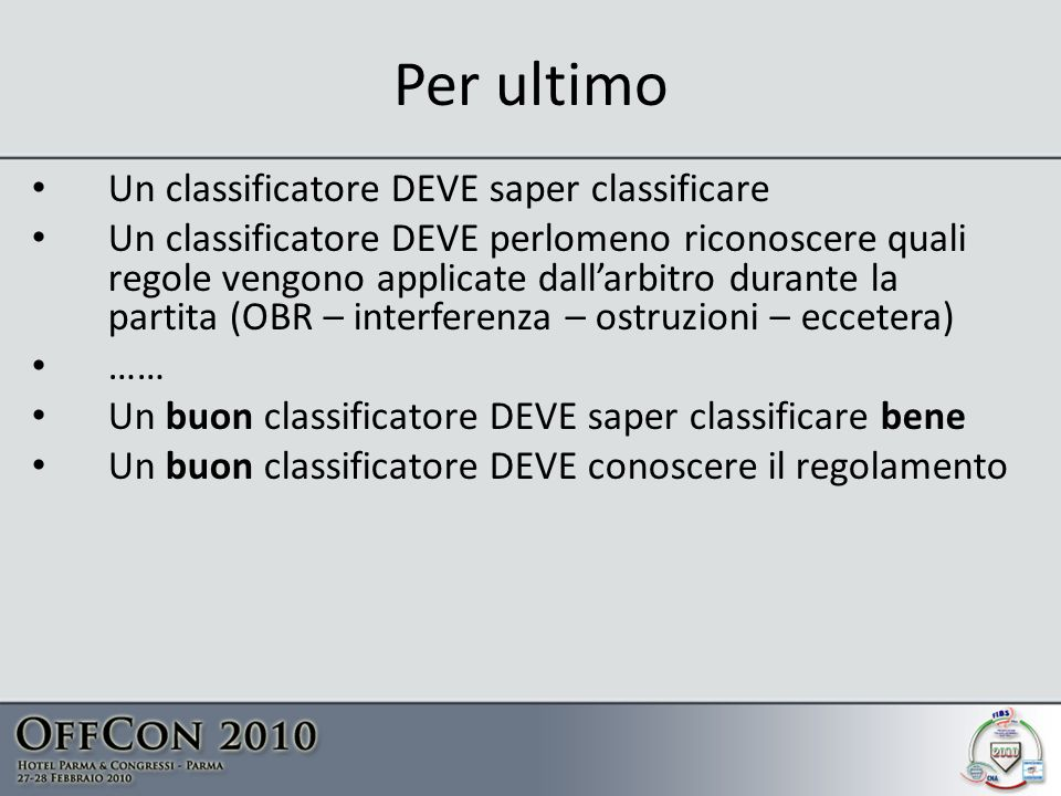 Per ultimo Un classificatore DEVE saper classificare