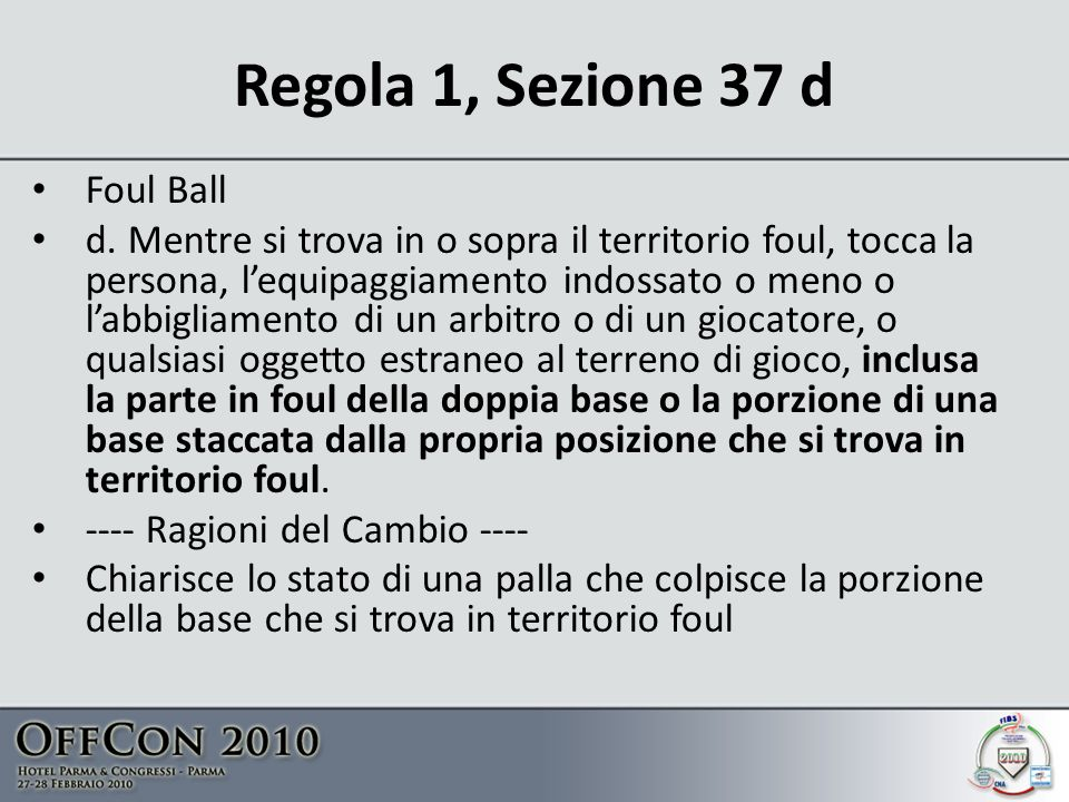 Regola 1, Sezione 37 d Foul Ball