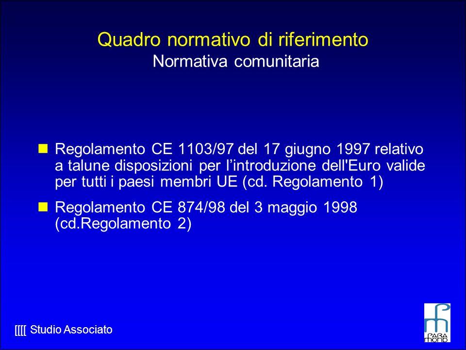 Quadro normativo di riferimento Normativa comunitaria
