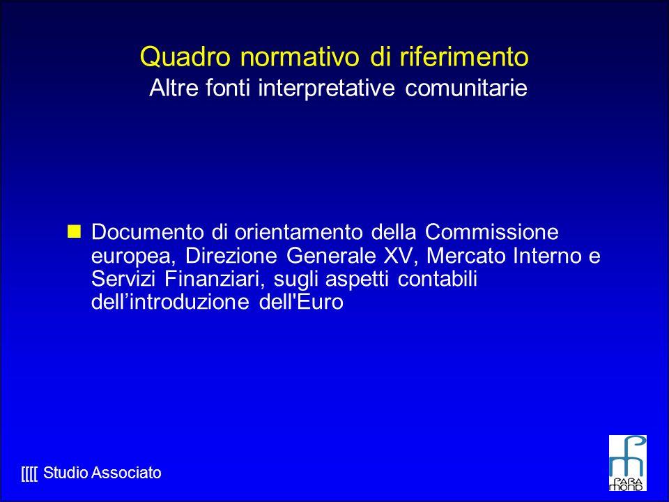Quadro normativo di riferimento Altre fonti interpretative comunitarie