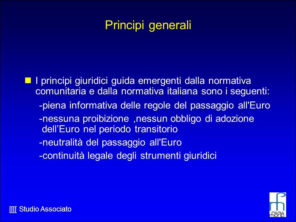 Principi generali I principi giuridici guida emergenti dalla normativa comunitaria e dalla normativa italiana sono i seguenti: