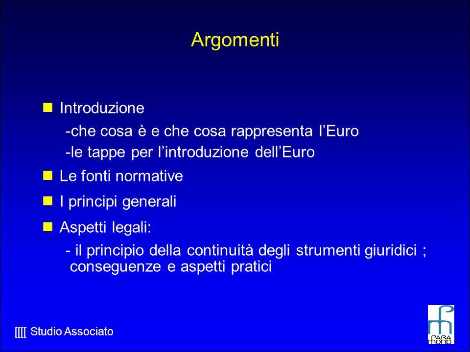 Argomenti Introduzione che cosa è e che cosa rappresenta l'Euro