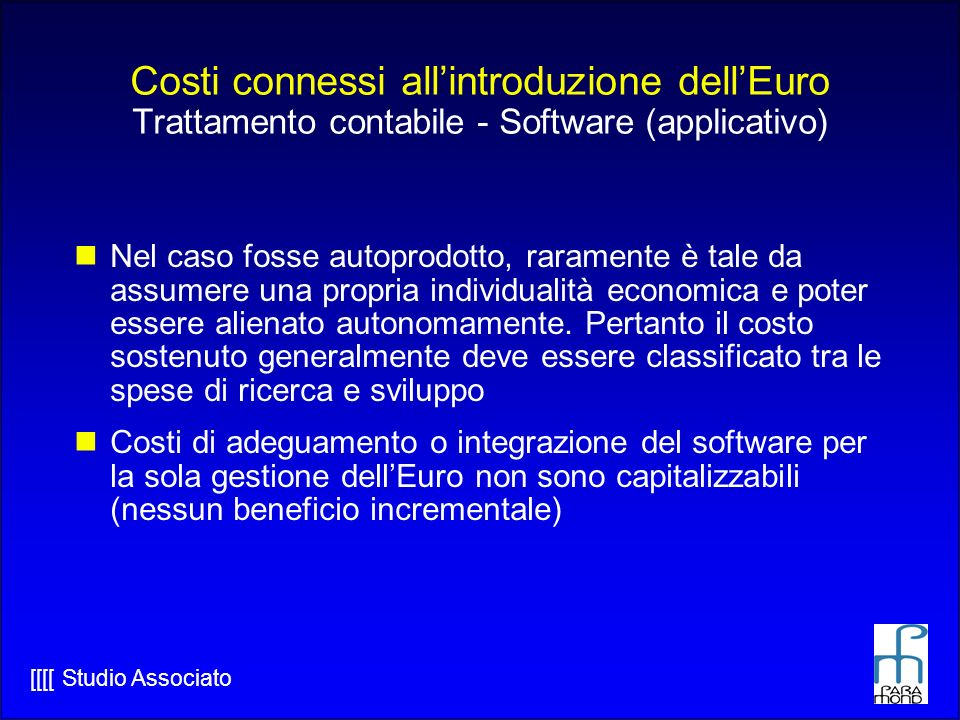 Costi connessi all'introduzione dell'Euro Trattamento contabile - Software (applicativo)