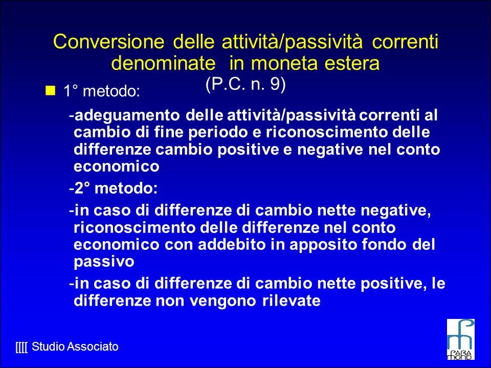 Conversione delle attività/passività correnti denominate in moneta estera (P.C. n. 9)
