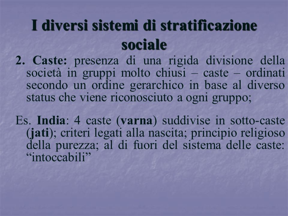I diversi sistemi di stratificazione sociale
