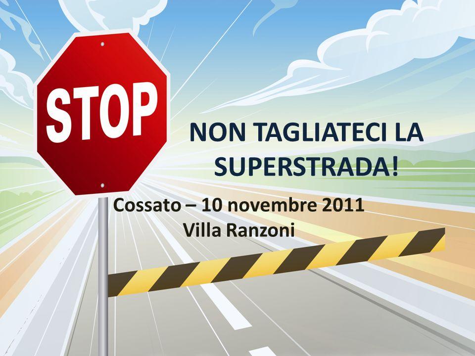 NON TAGLIATECI LA SUPERSTRADA!