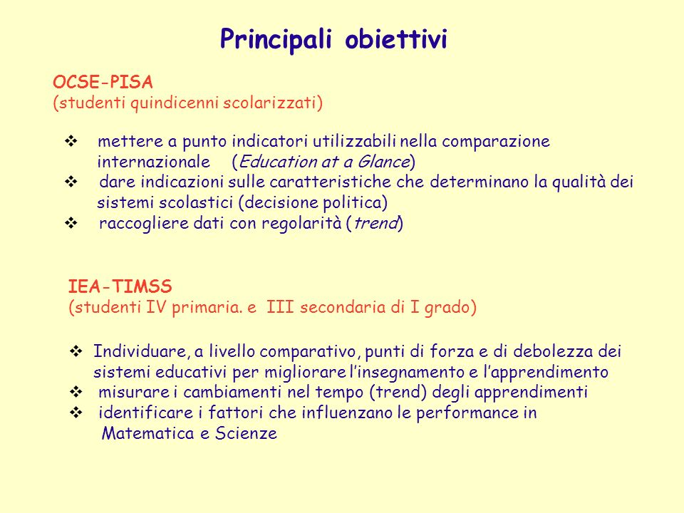 Principali obiettivi OCSE-PISA (studenti quindicenni scolarizzati)