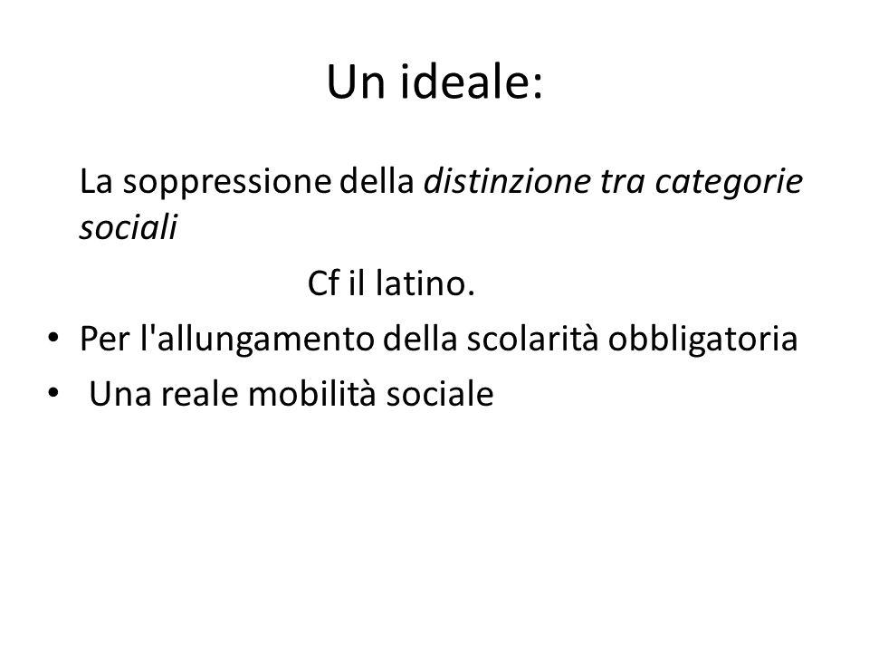Un ideale: La soppressione della distinzione tra categorie sociali