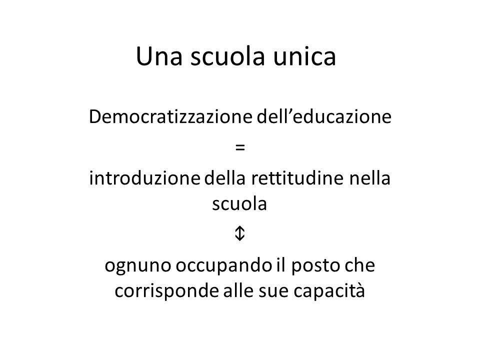 Una scuola unica Democratizzazione dell'educazione =