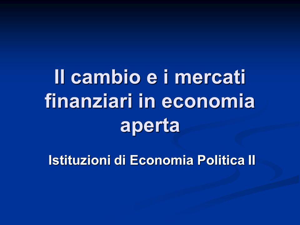 Il cambio e i mercati finanziari in economia aperta